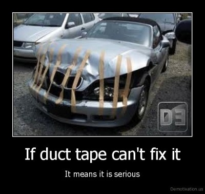 demotivation.us_If-duct-tape-cant-fix-it-It-means-it-is-serious_133508384627